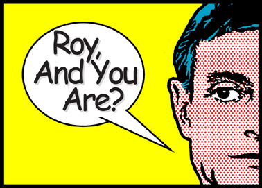 Roy_and_you_are